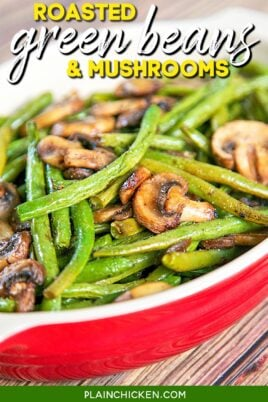 baking dish of green beans & mushrooms