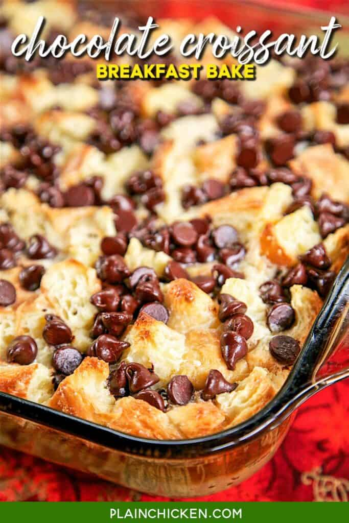 chocolate chip croissant breakfast casserole in baking dish