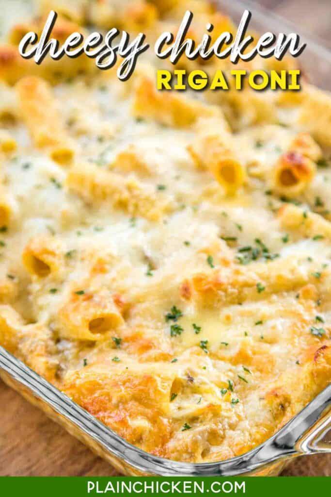 baking dish of cheesy chicken rigatoni casserole