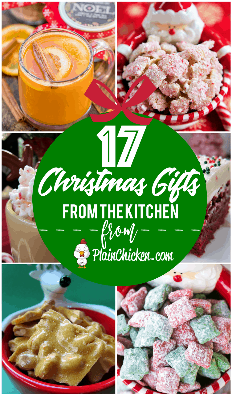 17 Christmas Gifts from the Kitchen - homemade gifts are the BEST gifts! Here are 17 ideas for easy homemade holiday gifts - perfect for teachers, co-workers and friends!! Something for everyone! #homemade #handmadechristmas #christmas