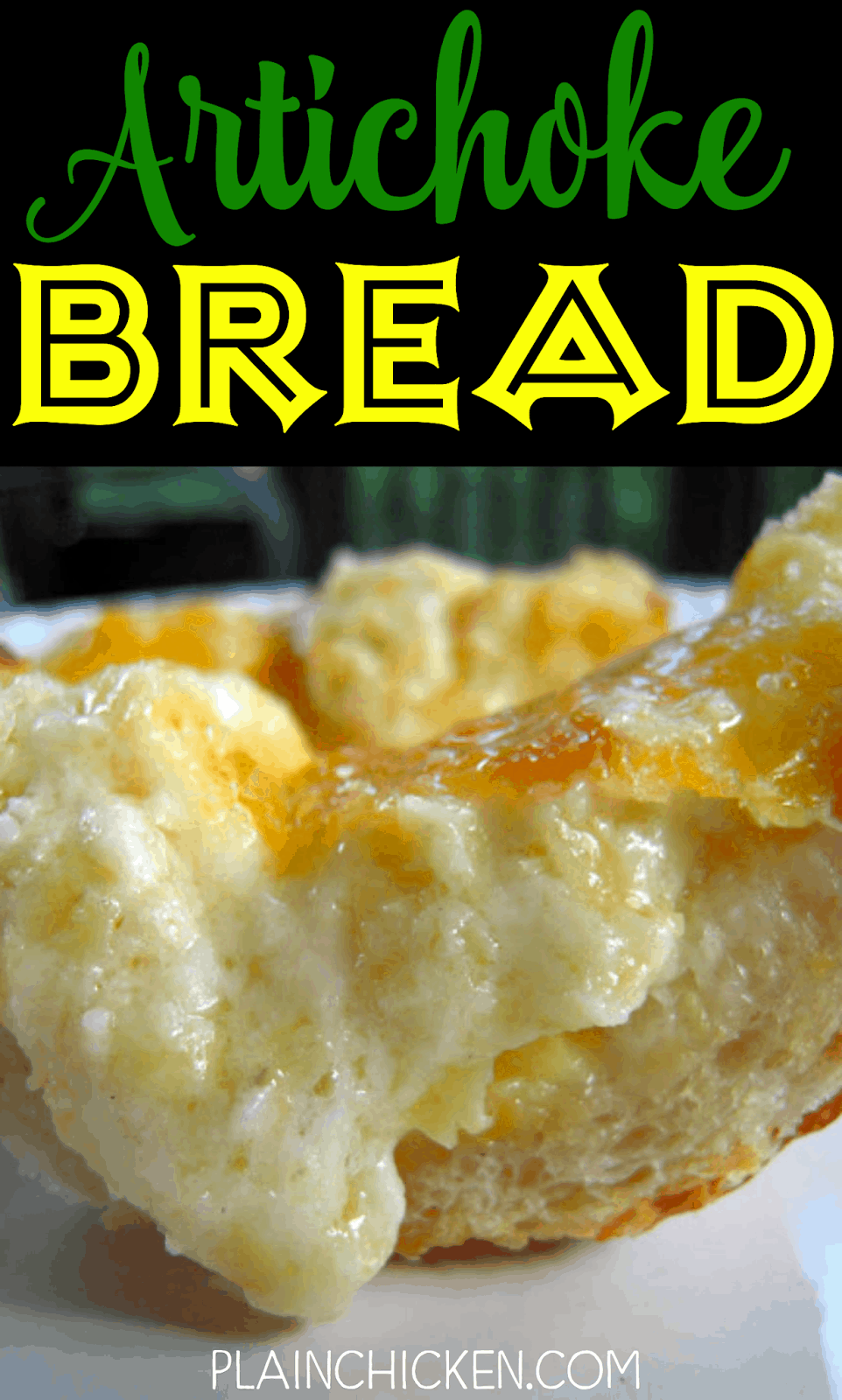 Artichoke Bread - yummy artichoke dip mixture served on top of french bread. This stuff is AMAZING! Butter, garlic, artichokes, mozzarella, parmesan, sour cream, cheddar cheese and french bread. This is always the first thing to go!