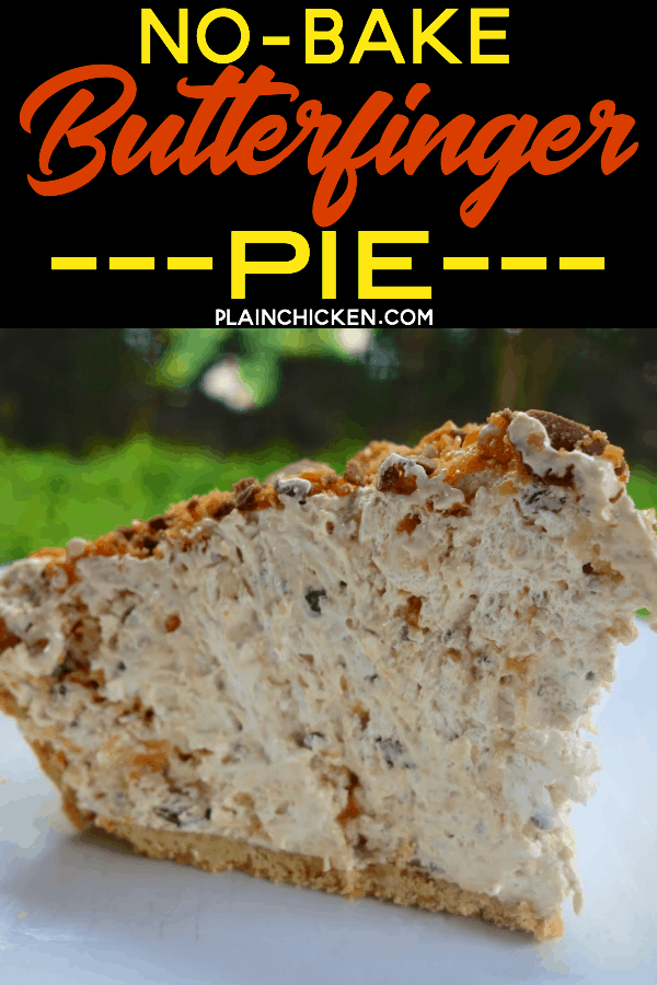 Butterfinger Pie - NO BAKE! Only 4 ingredients and ready in minutes. This is one of my most requested desserts. Everyone RAVES about this easy pie!! SOOOO good!!! #butterfinger #Pie