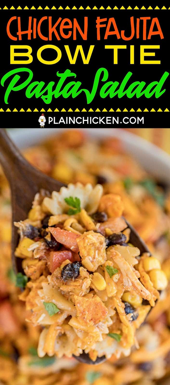 Chicken Fajita Bow Tie Pasta Salad - crazy good!! Chicken and bow tie pasta tossed with lime juice, cumin, chili powder, cilantro, olive oil, corn, tomatoes, black beans, salsa, cheese and Doritos! Can make without the chicken and serve as a side dish. Great for summer potlucks! #pastasalad #mexican #chickenrecipe #easyrecipe #nobakerecipe