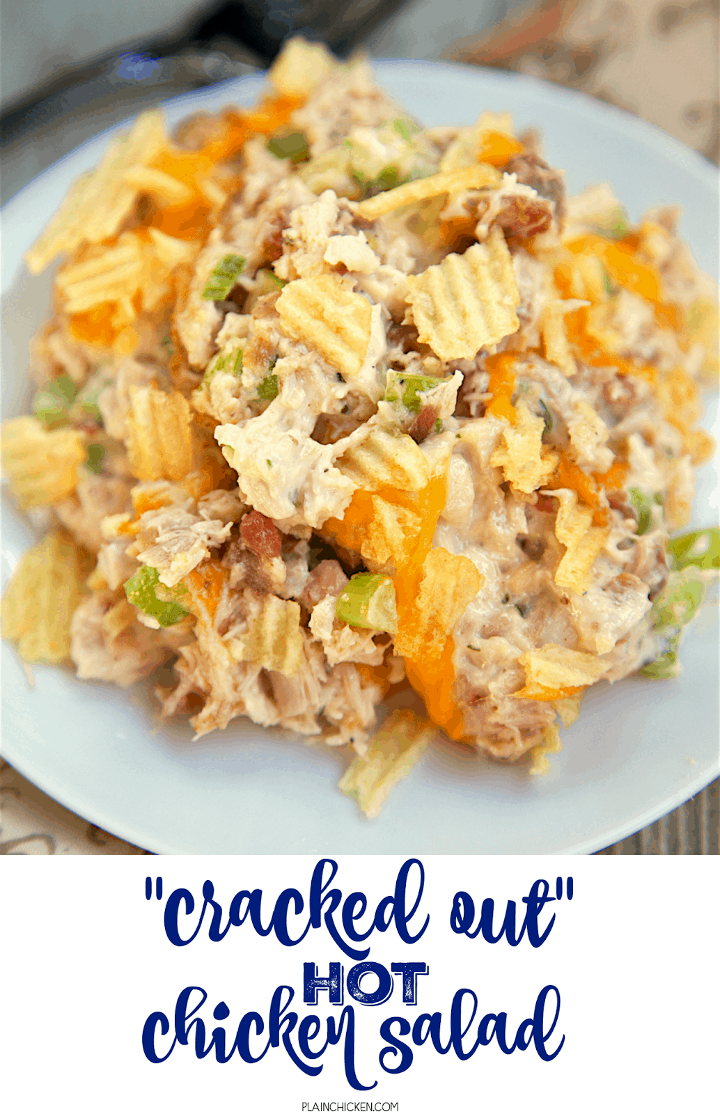 """""""Cracked Out"""" Hot Chicken Salad - baked chicken salad loaded with cheddar, bacon and ranch! Chicken, mayonnaise, celery, lemon juice, cheddar cheese, worcestershire, bacon, ranch dressing mix, potato chips. SOOO good! Can make ahead of time and refrigerate until ready to serve. Great for a quick brunch, lunch or dinner."""