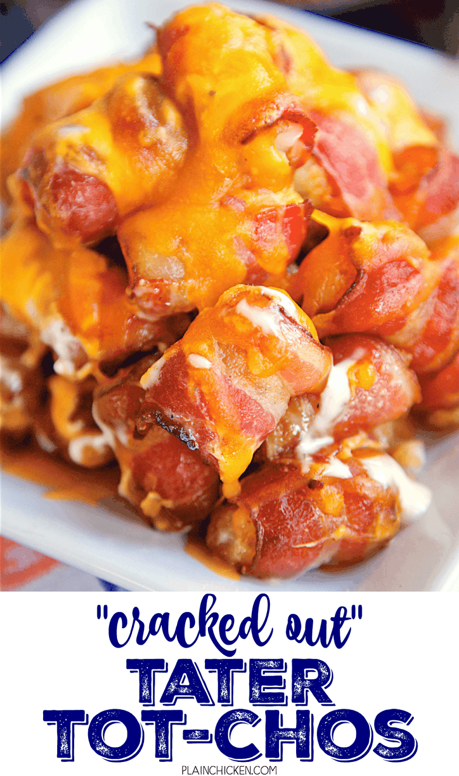 """Cracked Out"" Tater Tot-Chos - Bacon wrapped tater tots topped with Ranch dressing and cheddar cheese. Only 4 ingredients and ready in about 30 minutes. OMG! This might be the best thing I've ever eaten! Seriously! These are gone in a flash! I never take home any leftovers."