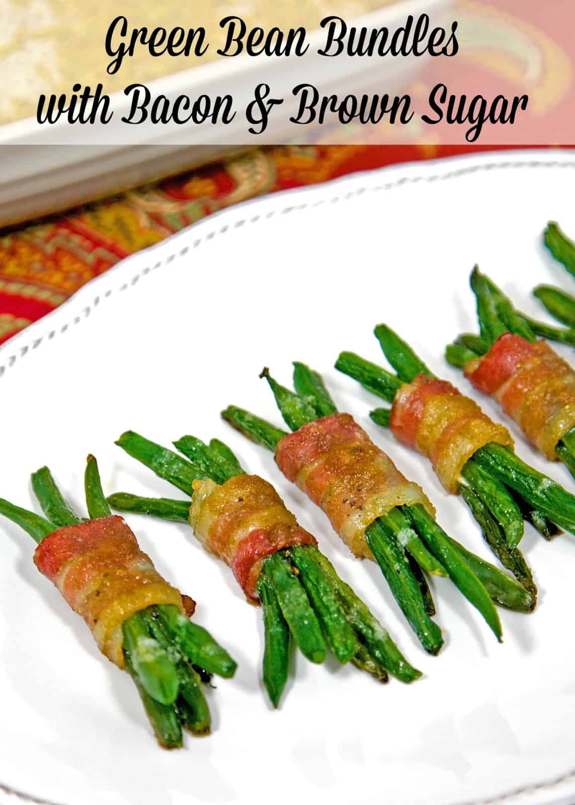 Green Bean Bundles with Bacon and Brown Sugar - simple side dish with tons of great flavors! Can assemble ahead of time and refrigerate until ready to bake.