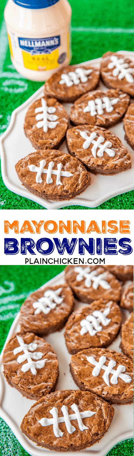 Mayonnaise Brownies - sounds weird, but they are SOOOO good!!! Hellmann's/Best Foods Mayonnaise, chocolate, butter, sugar, flour, baking powder, vanilla, eggs and chocolate chips. Can make a day in advance. Cut into football shapes for a delicious game day snack!