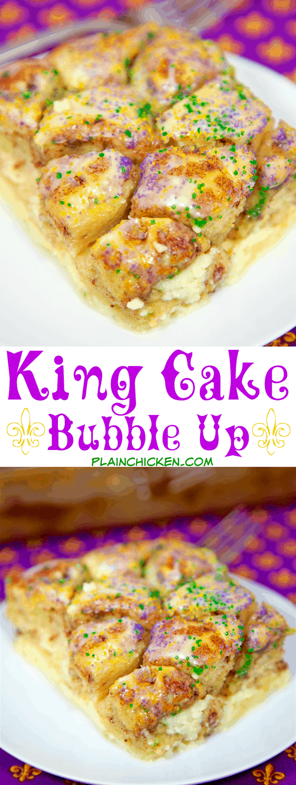 King Cake Bubble Up - We loved this!! Cinnamon rolls, eggs, milk, vanilla and cream cheese. Ready in 30 minutes. Better than any store-bought King Cake we've had! Can serve warm or room temperature. We ate way too much of this! Perfect for your Mardi Gras party!