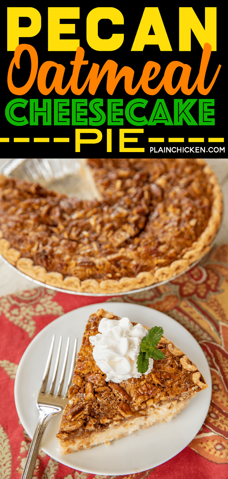 Pecan Oatmeal Cheesecake Pie - three favorites in one pie! A favorite for the holidays! Cream cheese, eggs, sugar, vanilla, oatmeal, pecans, corn syrup, cinnamon and pie crust. Can make a day in advance and refrigerate until ready to serve. I always have to double the recipe because everyone LOVES this delicious pie recipe!!! #pie #dessert #pecan #oatmeal #cheesecake #holidaydessert