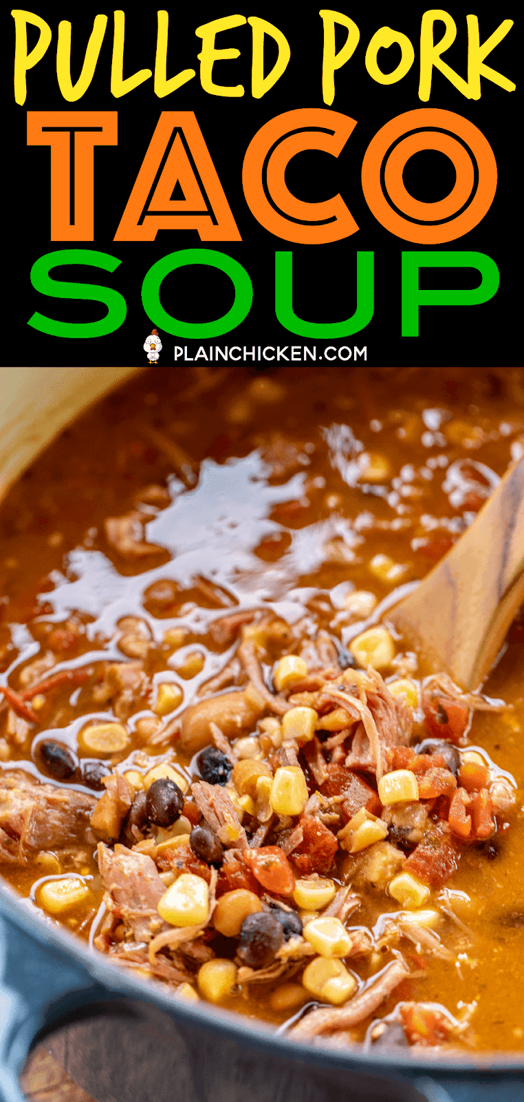 Pulled Pork Taco Soup - the BEST taco soup EVER!!! Pulled pork, pinto beans, black beans, diced tomatoes and green chiles, corn, taco seasoning, ranch seasoning, chicken broth. SO easy to make. Just dump everything in the pot, bring to a boil and simmer. Can also make in the #slowcooker. Great for tailgating and potlucks. Can freeze leftovers for a quick meal later. Our favorite taco soup recipe! #soup #taco #pulledpork