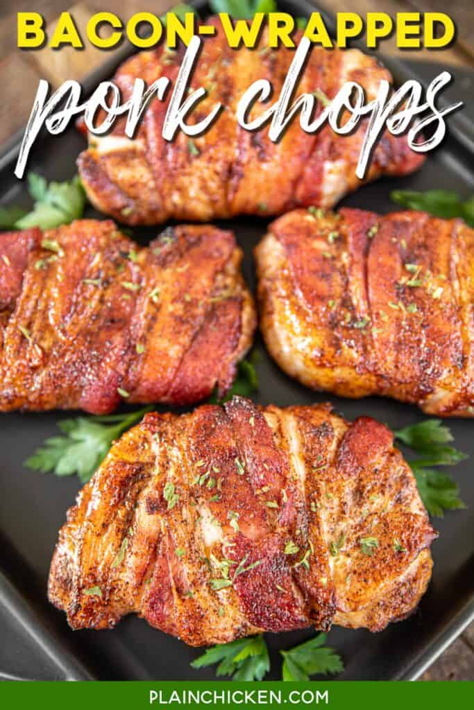 plate of bacon wrapped pork chops