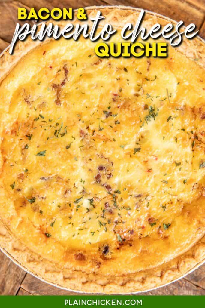 whole bacon & pimento cheese quiche