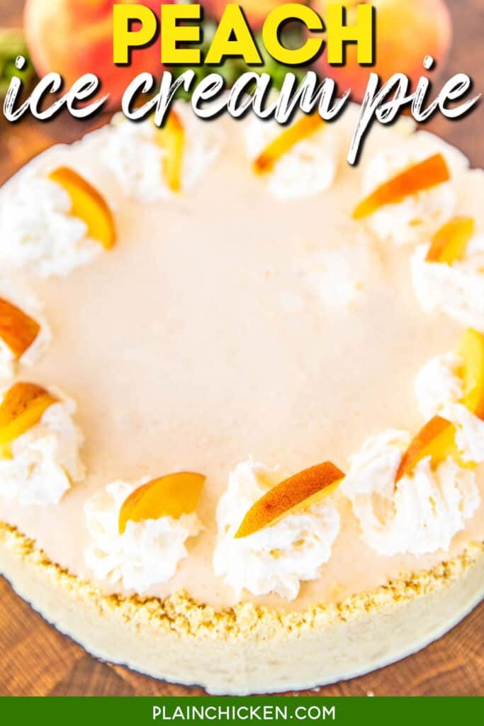 whole peach ice cream pie topped with whipped cream and peach slices
