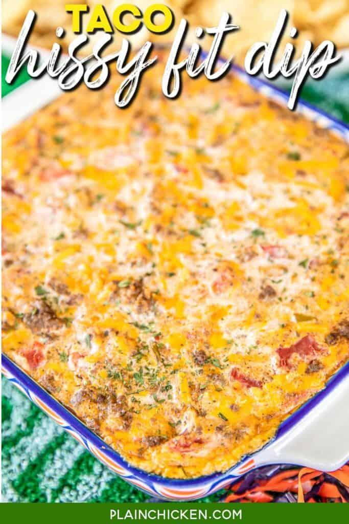 baking dish of taco hissy fit dip